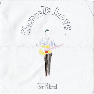 Chance-To-Love-by_Ben_Mitchell_ALBUM-COVER-0680596870128