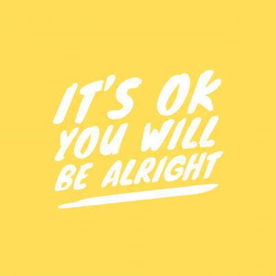 It's OK You Will Be Alright ARTWORK